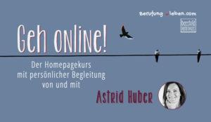 Geh online Homepagekurs von und mit Astrid Huber