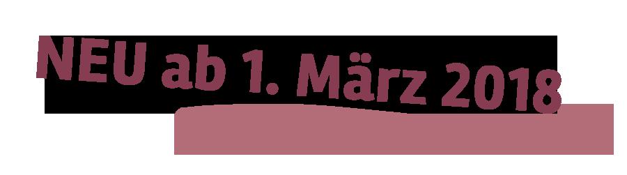 Neu ab 1. März 2018